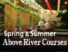 Spring & Summer Above River Courses